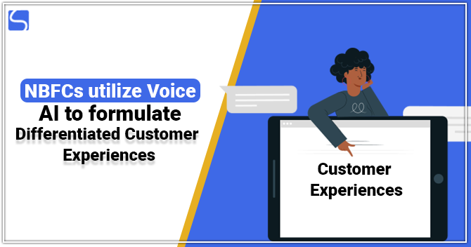 How can NBFCs utilize Voice AI to formulate Differentiated Customer Experiences?