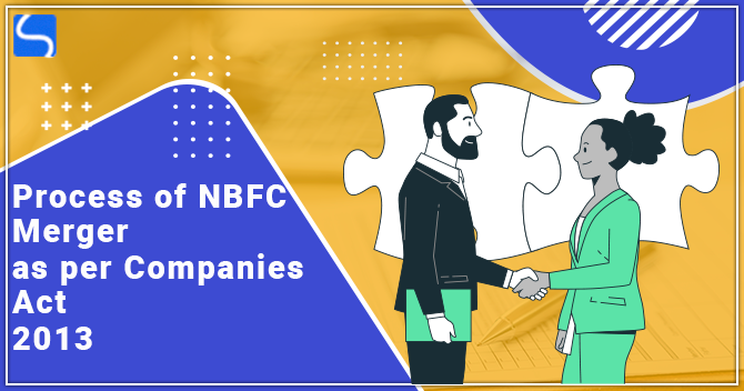 Process of NBFC Merger as per Companies Act 2013