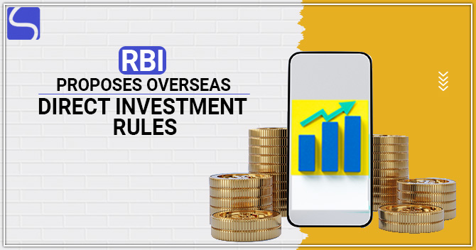 RBI Proposes Overseas Direct Investment Rules