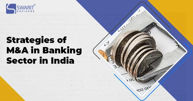 Strategies of M&A in Banking Sector in India