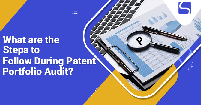 What are the Steps to Follow During Patent Portfolio Audit