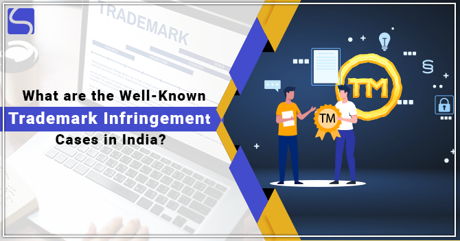 What are the Well-Known Trademark Infringement Cases in India