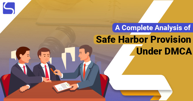 A Complete Analysis of Safe Harbor Provisions Under DMCA