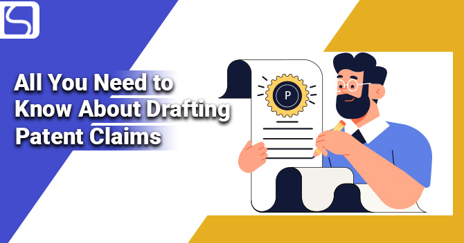 All You Need to Know About Drafting Patent Claims