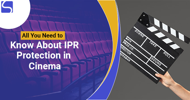 All You Need to Know About IPR Protection in Cinema