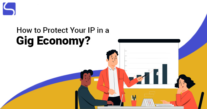 How to Protect Your IP in a Gig Economy