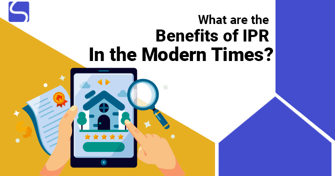 What are the Benefits of IPR in the Modern Times