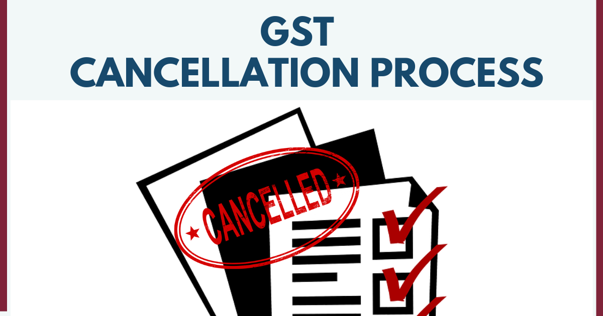 What is GST Cancellation Process