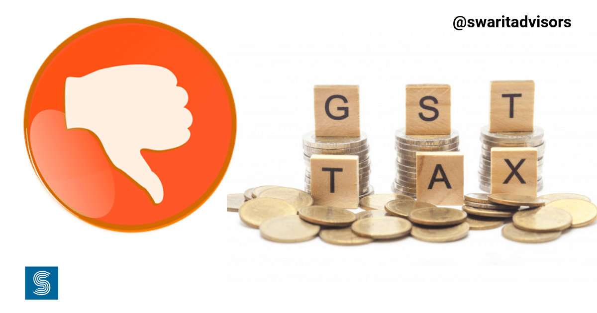 DISADVANTAGES OF GST
