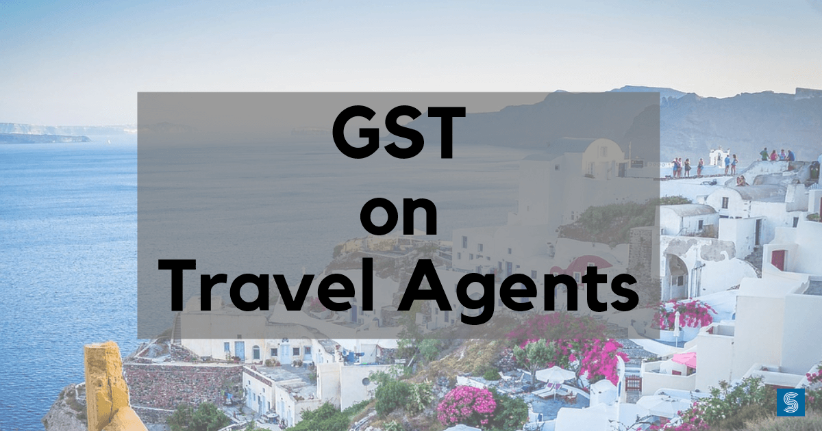 GST on Travel Agents