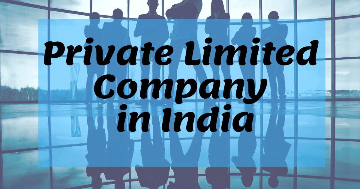 Top 10 reasons why you should form Private Limited Company in India