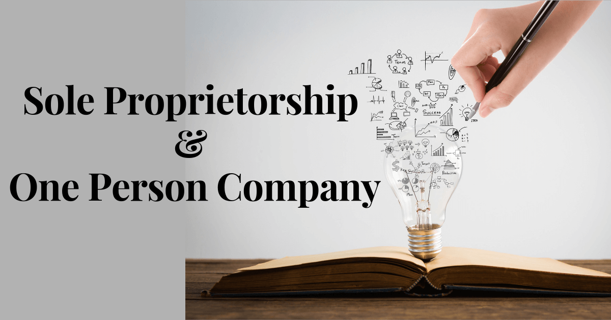Sole Proprietorship or a One-Person Company