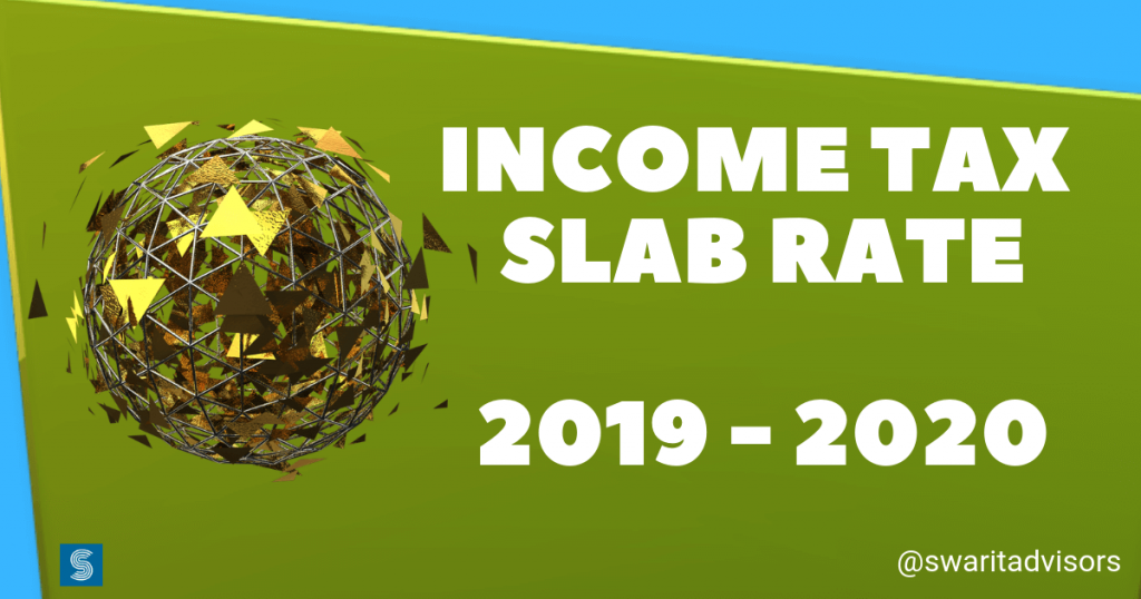 Tax Slab Rate & Deductions Applicable For Individuals for FY 2019 – 2020