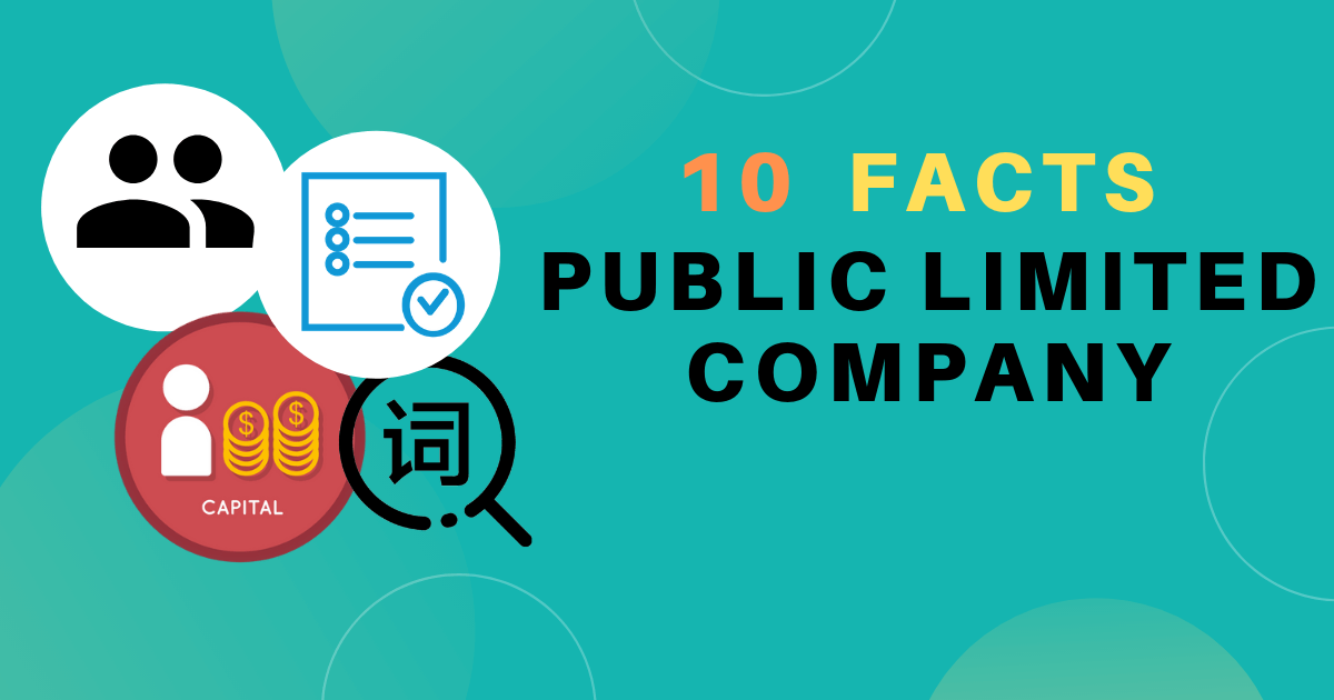 10 Facts of PUBLIC LIMITED COMPANY