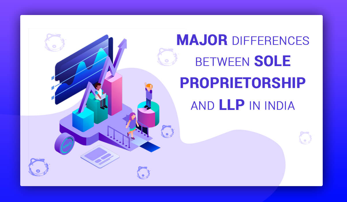 Major Differences Between Sole Proprietorship & LLP in India