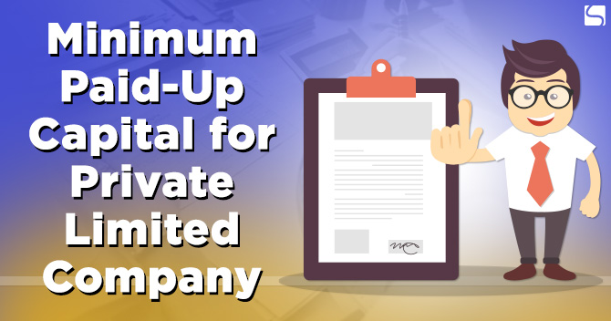 Minimum Paid-Up Capital for Private Limited Company