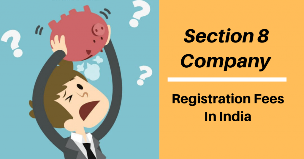section 8 company registration fees