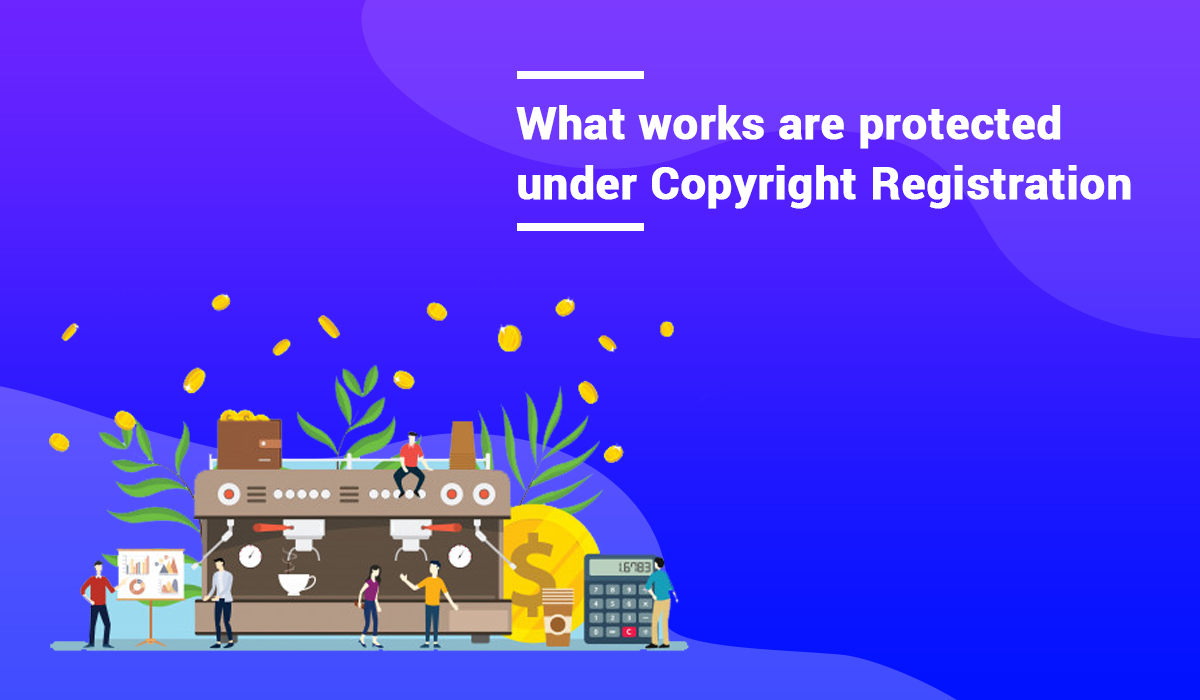 What works are protected under Copyright Registration in India?