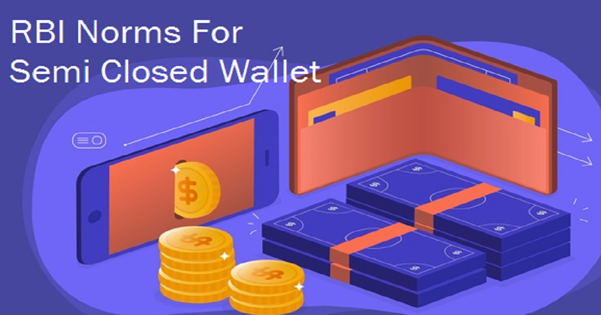 What are the RBI Norms for Semi Closed Wallet?