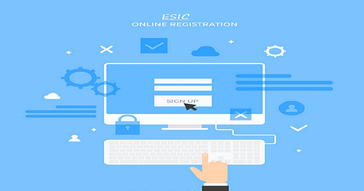 Necessary steps for obtaining ESIC online registration