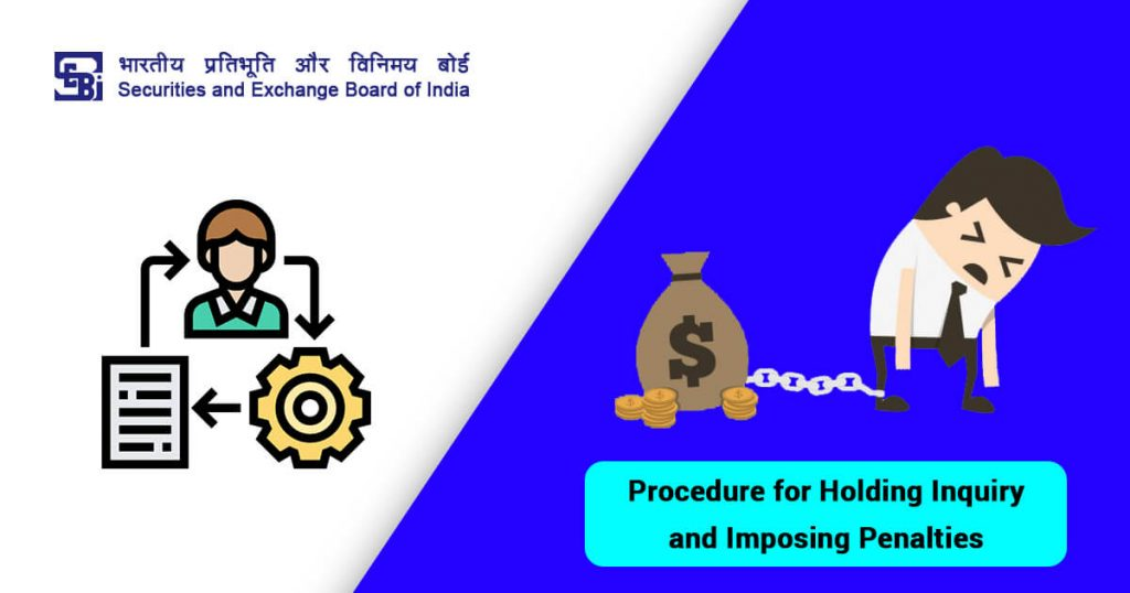 Procedure for Holding Inquiry and Imposing Penalties by SEBI