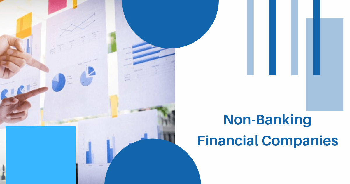 Non-Banking Financial Companies (NBFC) – An Overview