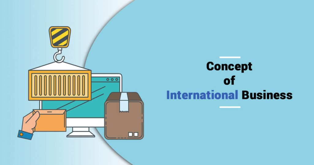 What are the Recent Trends in International Business Environment?