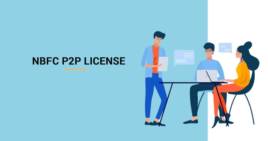 All you need to know about NBFC-P2P License in India