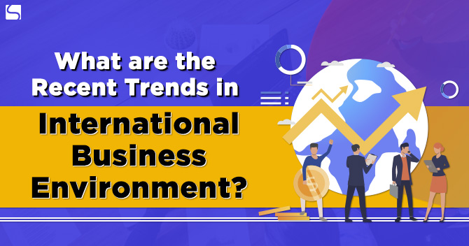 Recent-Trends-in-International-Business-Environment