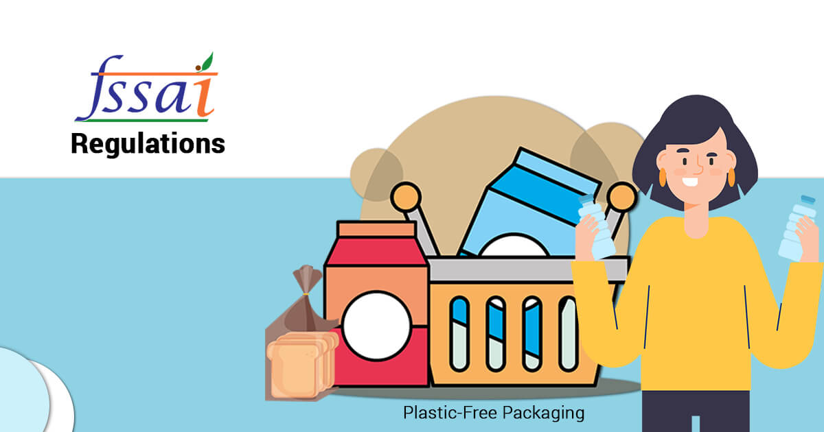 FSSAI Regulations for the Food Sector to Follow Plastic-Free Packaging