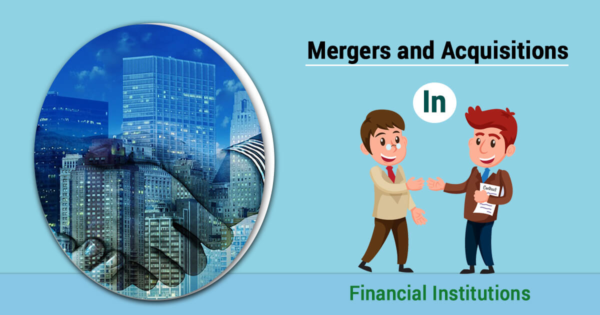 Mergers and Acquisitions in Financial Institutions