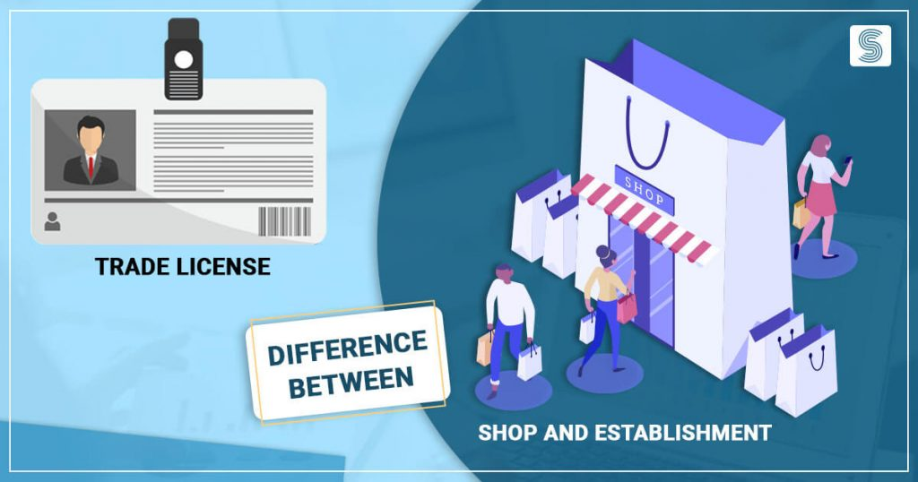 What is the Difference between Trade License and Shop and Establishment License?