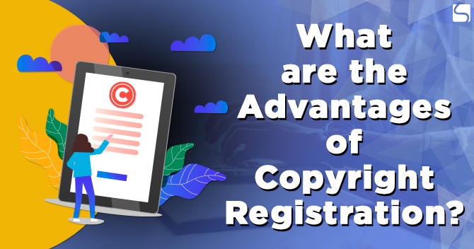 Advantages of Copyright Registration