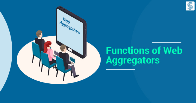 What are the Fundamental Functions of Web Aggregators?
