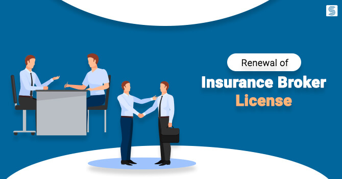 What is the Procedure for Renewal of Insurance Broker License?