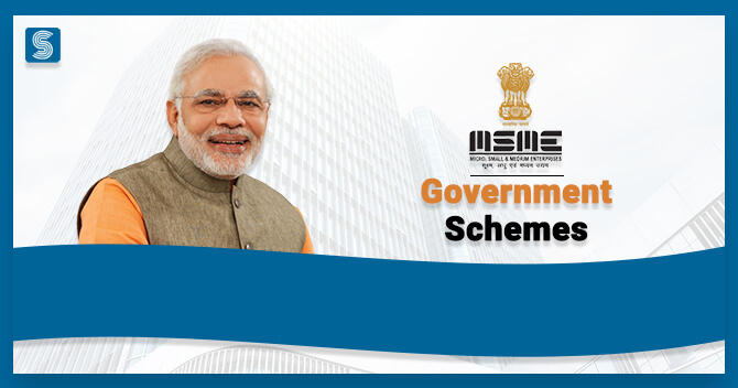 Government Schemes that will Shape the Future of Indian MSME Sector
