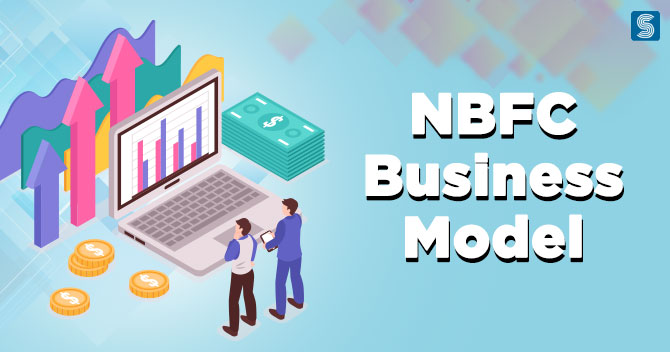 What are the Latest Trends in NBFC Business Model?