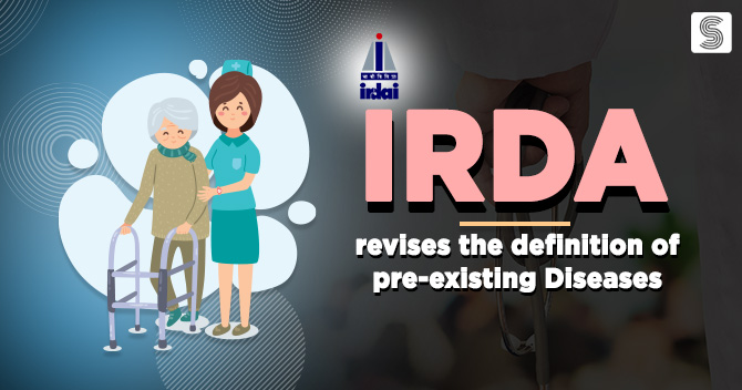 IRDA modifies the definition of pre-existing diseases