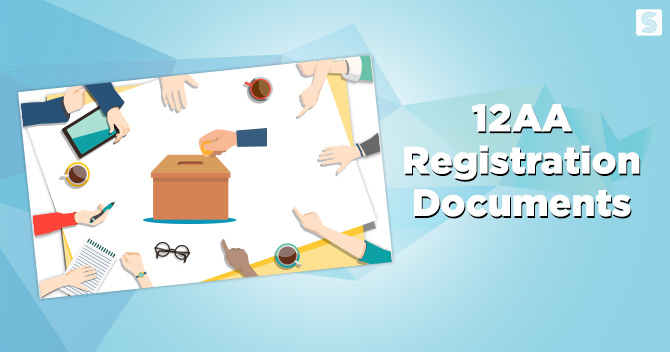 Documents Required for 12AA Registration