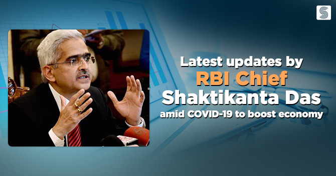 Latest updates by RBI Chief Shaktikanta Das amid COVID-19 to boost economy
