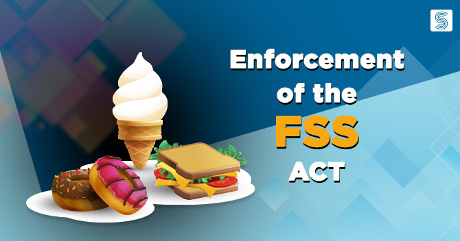 Enforcement of FSS Act and its impact on Food industry