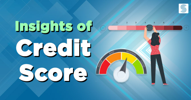 Insights of Credit Score and importance to maintain it