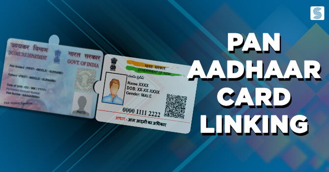 Link your PAN with Aadhaar Card, else pay a fine of INR 10,000