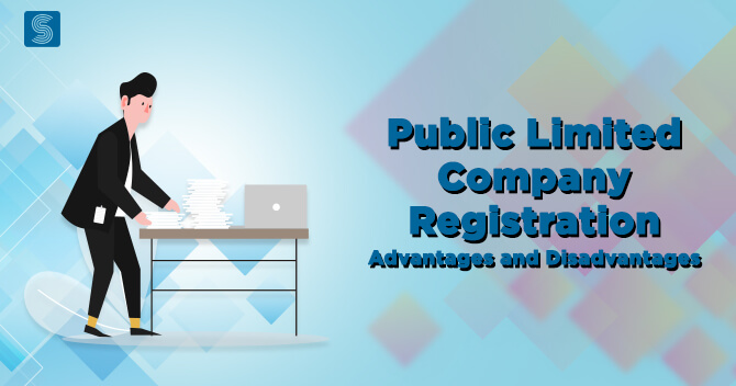 Advantage and Disadvantage of Public Limited Company Registration