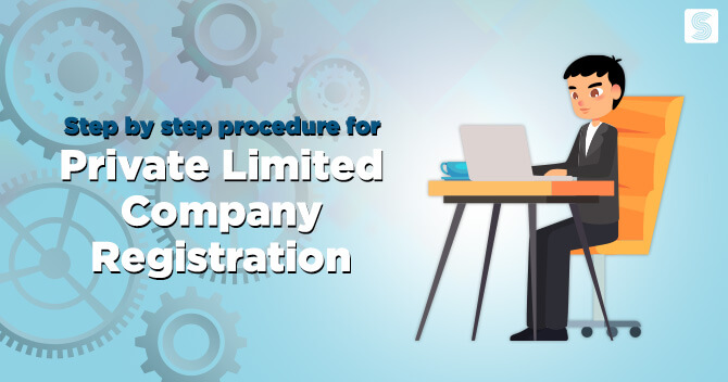 What is the step by step procedure for Private Limited Company Registration
