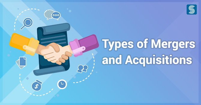 What are the different types of Mergers and Acquisitions?