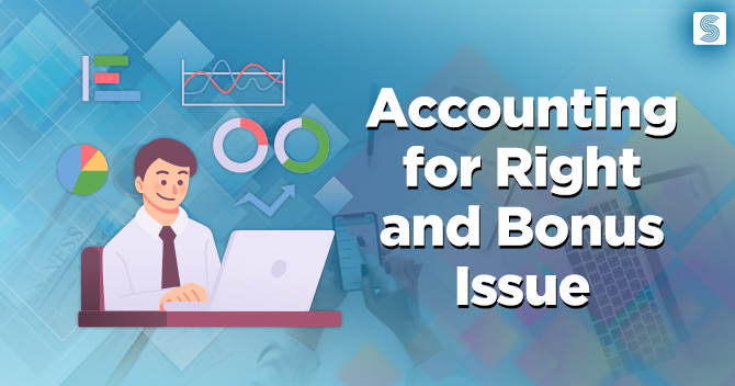Accounting for Right and Bonus Issue