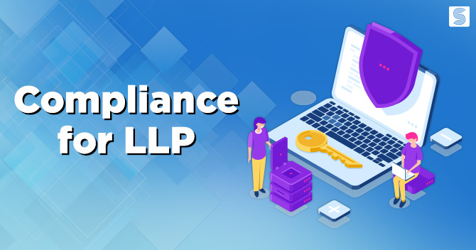 Compliance for Limited Liability Partnership Firm