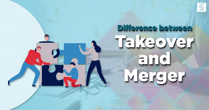 What is the Difference between Takeover and Merger?