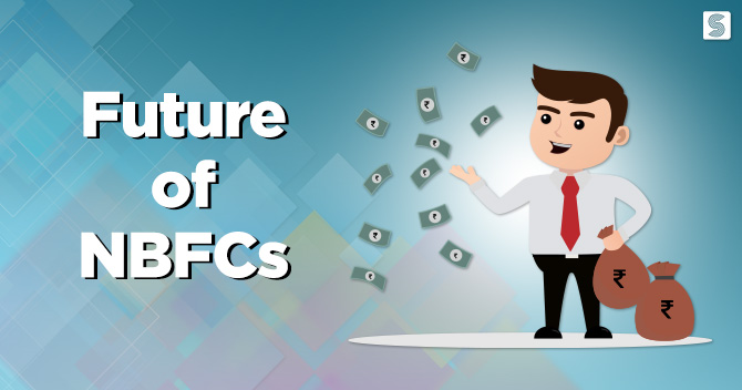 A Peek into the Future of NBFCs in India